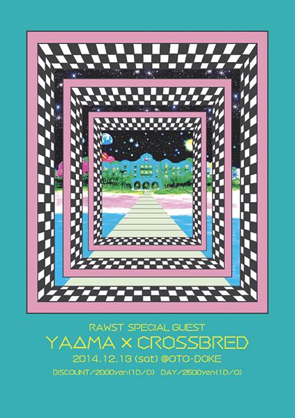 RAWST feat. YA△MA × CROSSBRED in 音溶