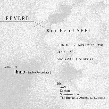 Reverb × Kin-Ben LABEL feat. Jinno (Enable Recordings)