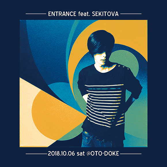 今週★10/6(土)ENTRANCE feat. SEKITOVA