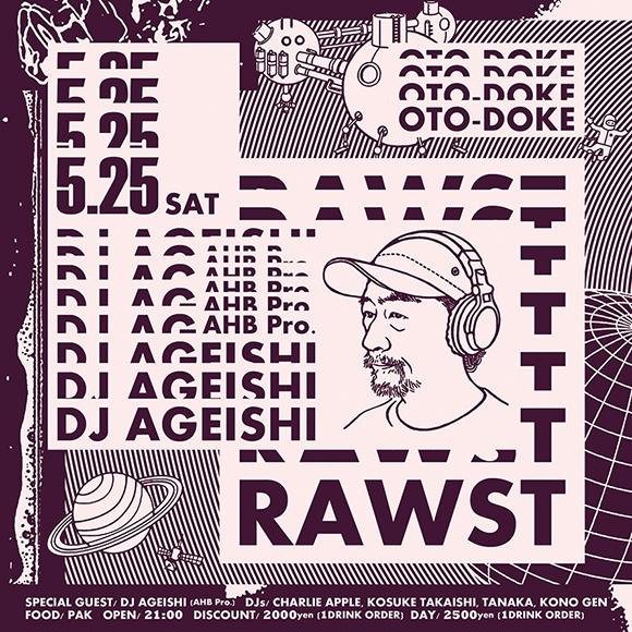 来週★5/25(土)RAWST feat. DJ AGEISHI (AHB pro.)