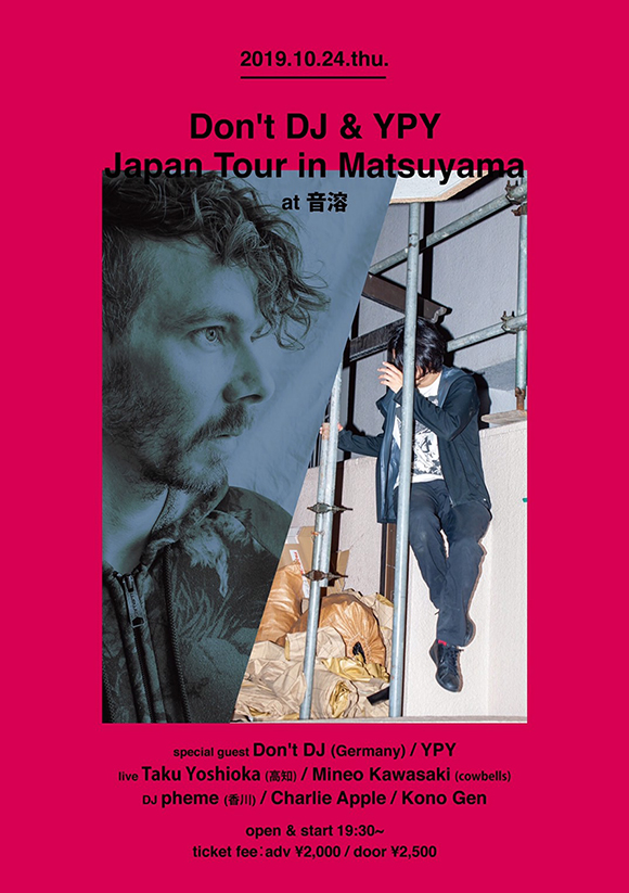 今週★10/24(木)Don't DJ & YPY Japan Tour in Matsuyama